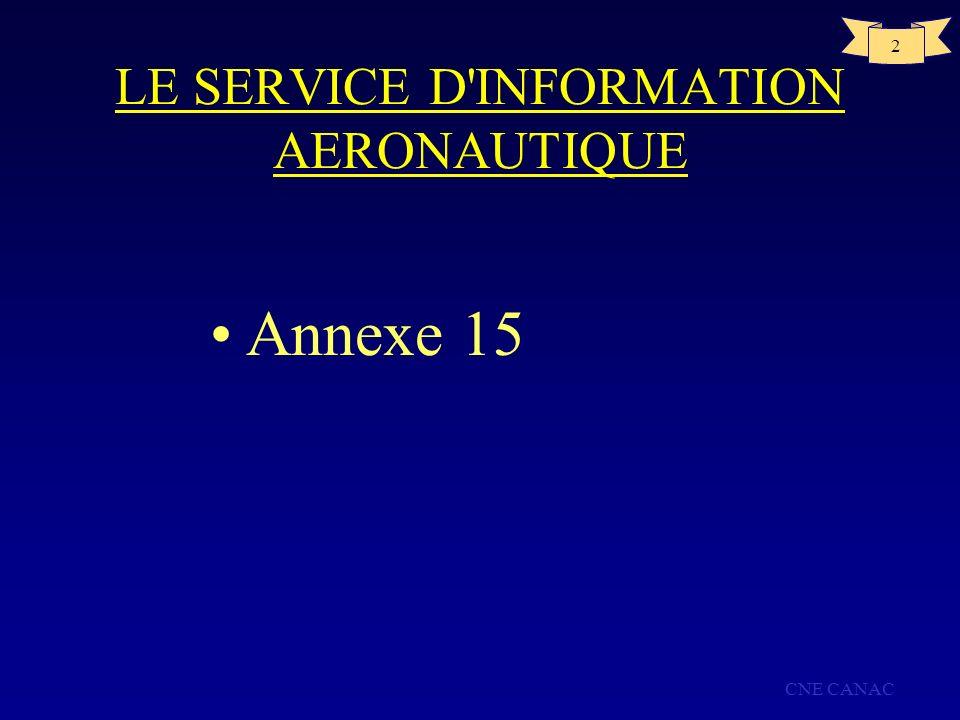 CNE CANAC 2 LE SERVICE D'INFORMATION AERONAUTIQUE Annexe 15