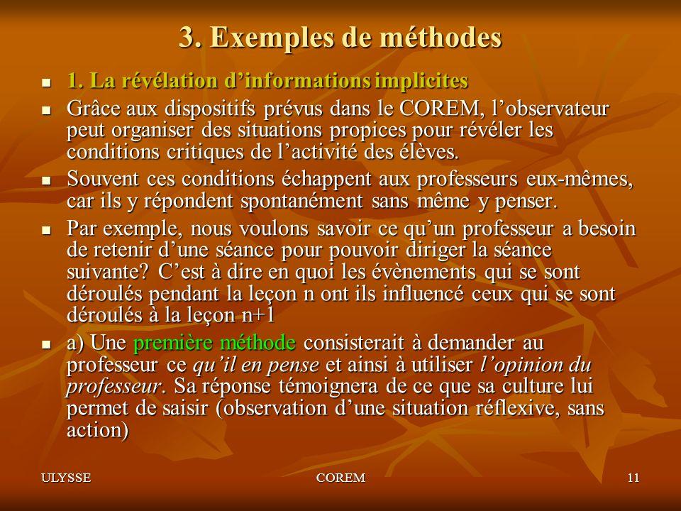 ULYSSECOREM11 1. La révélation dinformations implicites 1. La révélation dinformations implicites Grâce aux dispositifs prévus dans le COREM, lobserva