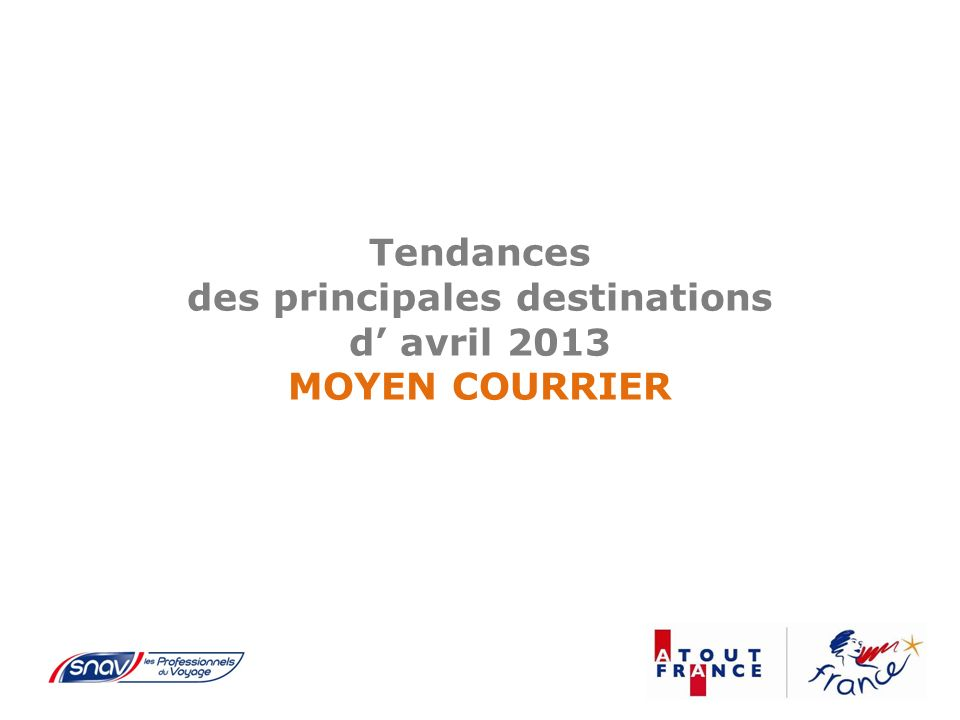 Tendances des principales destinations d avril 2013 MOYEN COURRIER