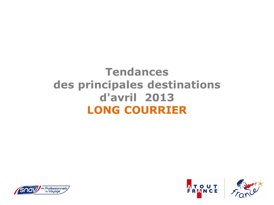 Tendances des principales destinations d avril 2013 LONG COURRIER