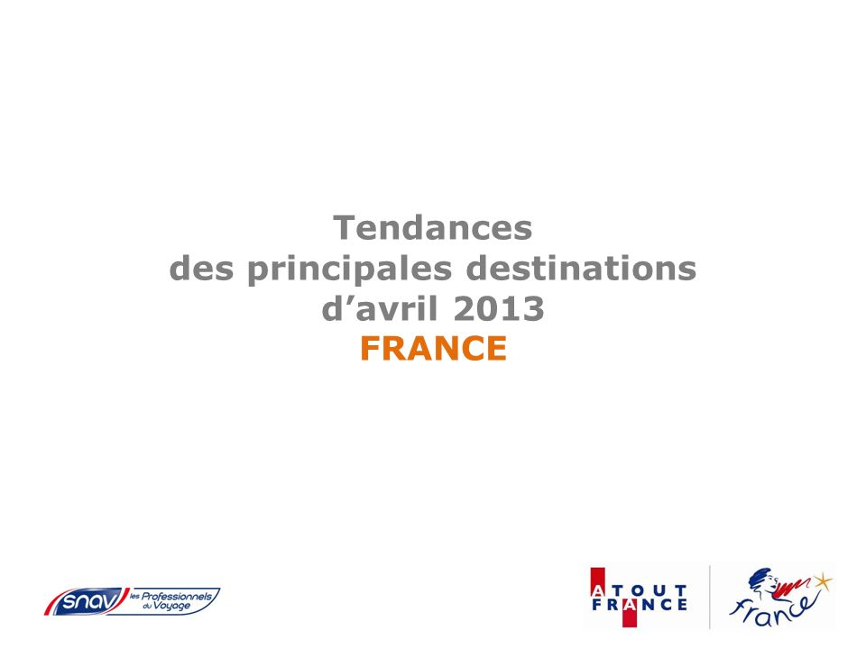 Tendances des principales destinations davril 2013 FRANCE
