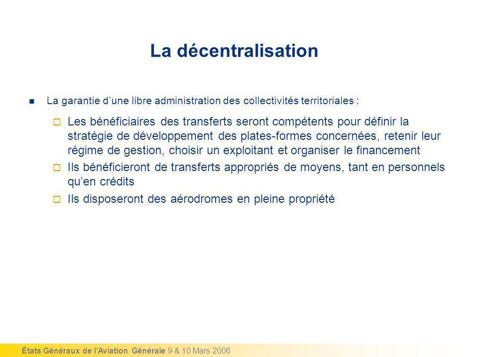 États Généraux de lAviation Générale 9 & 10 Mars 2006 La garantie dune libre administration des collectivités territoriales : Les bénéficiaires des tr