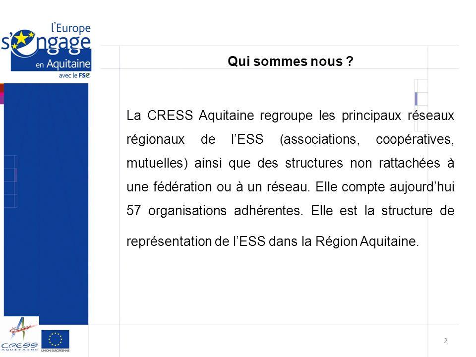 La CRESS Aquitaine regroupe les principaux réseaux régionaux de lESS (associations, coopératives, mutuelles) ainsi que des structures non rattachées à
