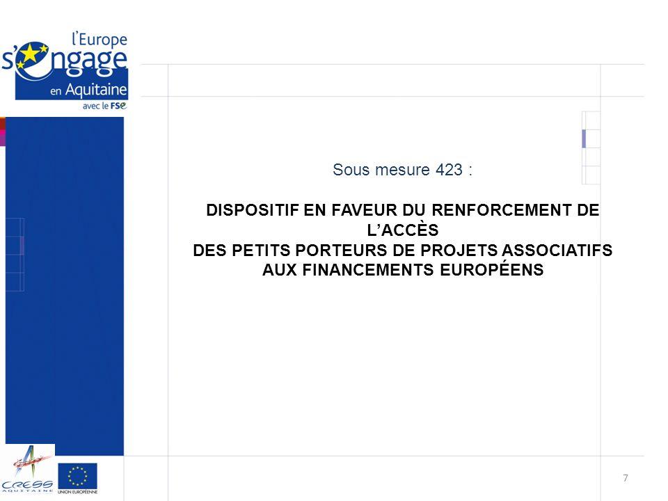 Sous mesure 423 : DISPOSITIF EN FAVEUR DU RENFORCEMENT DE LACCÈS DES PETITS PORTEURS DE PROJETS ASSOCIATIFS AUX FINANCEMENTS EUROPÉENS 7