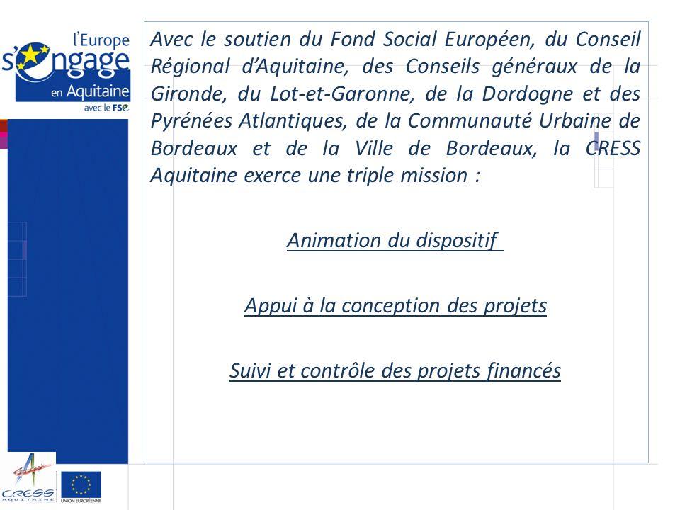 Avec le soutien du Fond Social Européen, du Conseil Régional dAquitaine, des Conseils généraux de la Gironde, du Lot-et-Garonne, de la Dordogne et des
