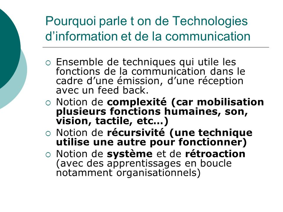 Pourquoi parle t on de Technologies dinformation et de la communication Ensemble de techniques qui utile les fonctions de la communication dans le cad