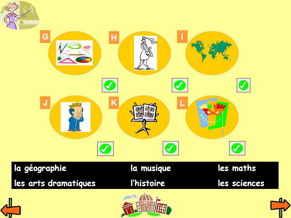G H I K J L la géographiela musiqueles maths les arts dramatiqueslhistoireles sciences