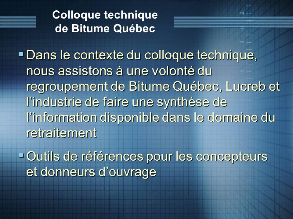 Colloque technique de Bitume Québec Dans le contexte du colloque technique, nous assistons à une volonté du regroupement de Bitume Québec, Lucreb et l
