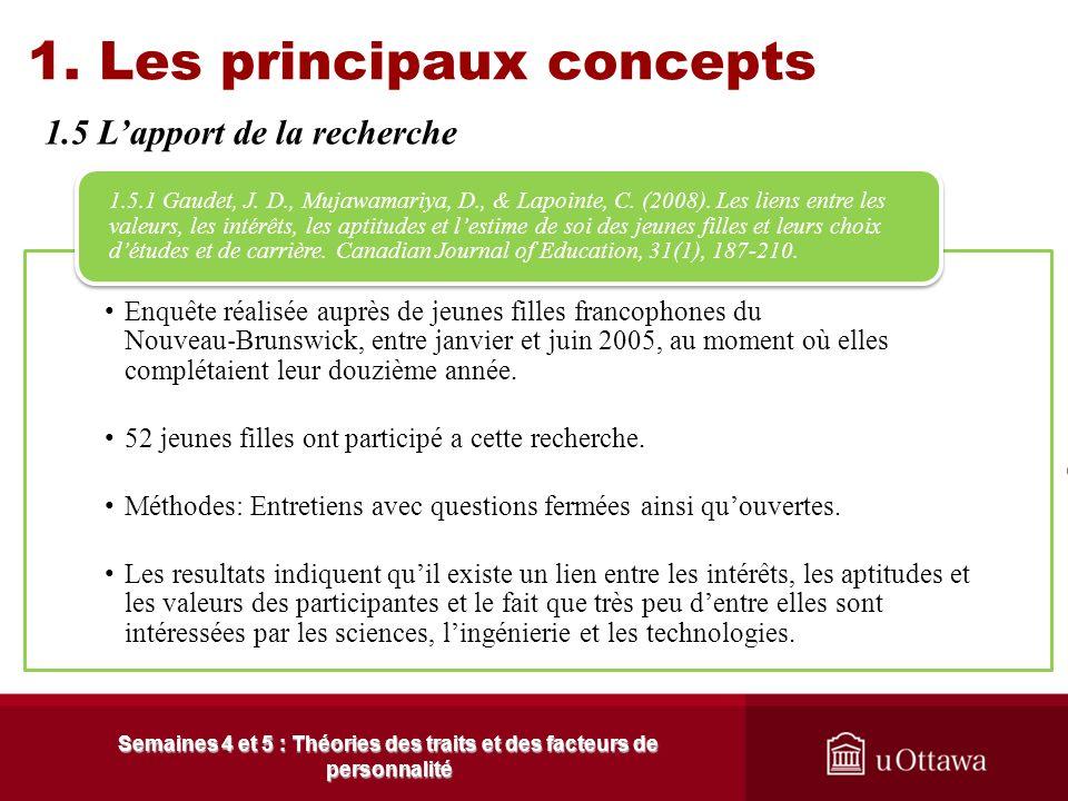 1. Les principaux concepts 1.5 Lapport de la recherche Semaines 4 et 5 : Théories des traits et des facteurs de personnalité Des études soulignent que