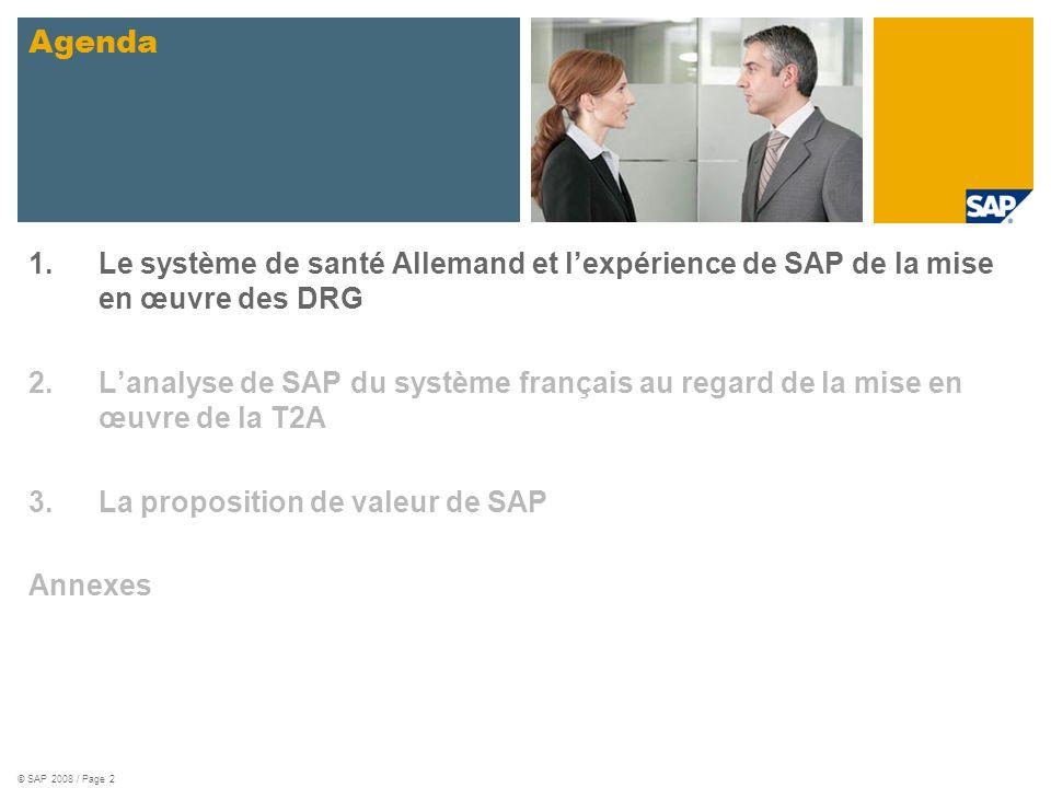 © SAP 2008 / Page 2 1.Le système de santé Allemand et lexpérience de SAP de la mise en œuvre des DRG 2.Lanalyse de SAP du système français au regard d
