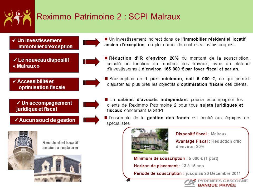 40 Reximmo Patrimoine 2 : SCPI Malraux Un accompagnement juridique et fiscal Réduction dIR denviron 20% du montant de la souscription, calculé en fonc