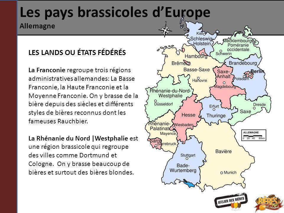 Les pays brassicoles dEurope Allemagne LES LANDS OU ÉTATS FÉDÉRÉS La Franconie regroupe trois régions administratives allemandes: La Basse Franconie,