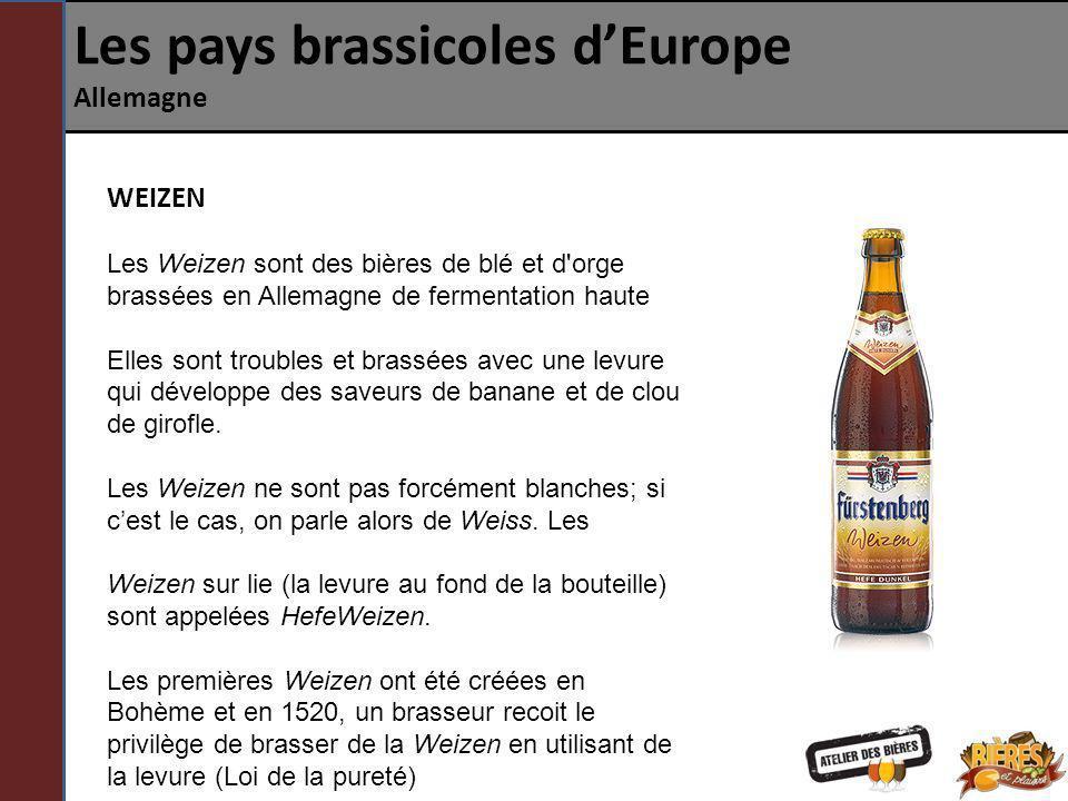 Les pays brassicoles dEurope Allemagne WEIZEN Les Weizen sont des bières de blé et d'orge brassées en Allemagne de fermentation haute Elles sont troub