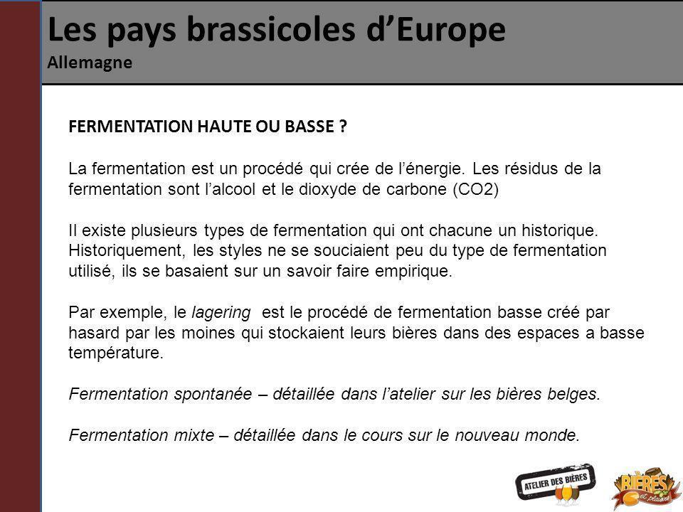 Les pays brassicoles dEurope Allemagne FERMENTATION HAUTE OU BASSE ? La fermentation est un procédé qui crée de lénergie. Les résidus de la fermentati