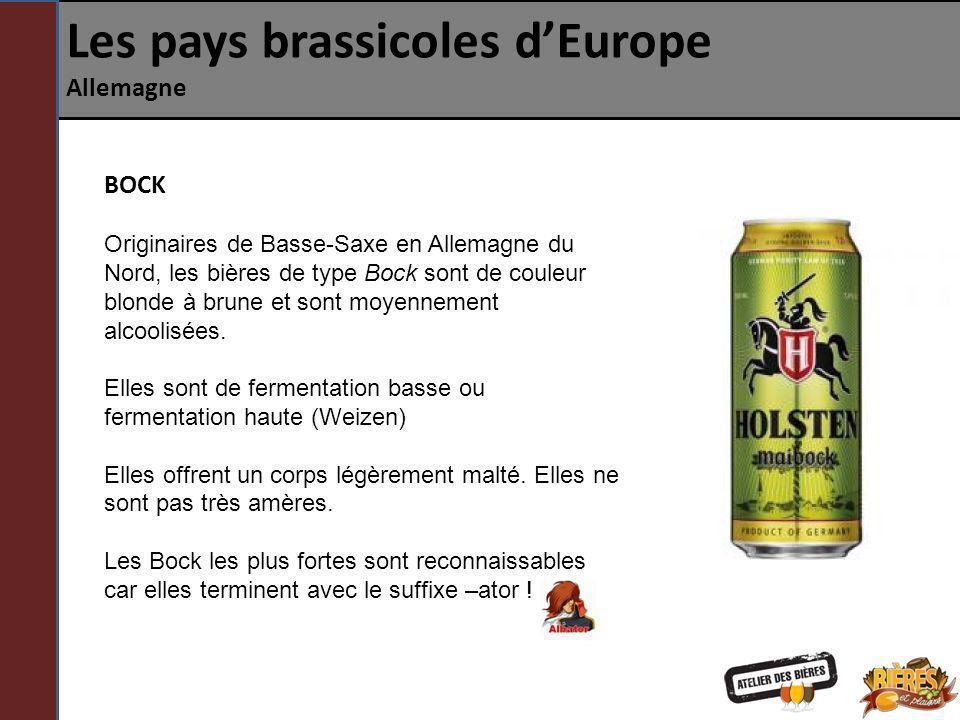 Les pays brassicoles dEurope Allemagne BOCK Originaires de Basse-Saxe en Allemagne du Nord, les bières de type Bock sont de couleur blonde à brune et