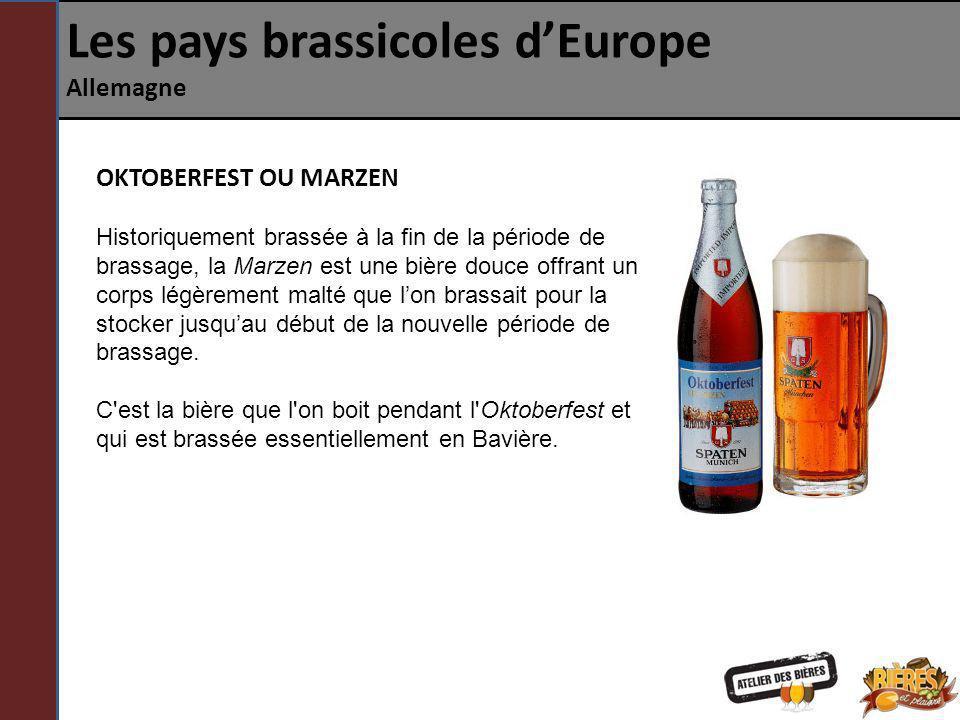 Les pays brassicoles dEurope Allemagne OKTOBERFEST OU MARZEN Historiquement brassée à la fin de la période de brassage, la Marzen est une bière douce