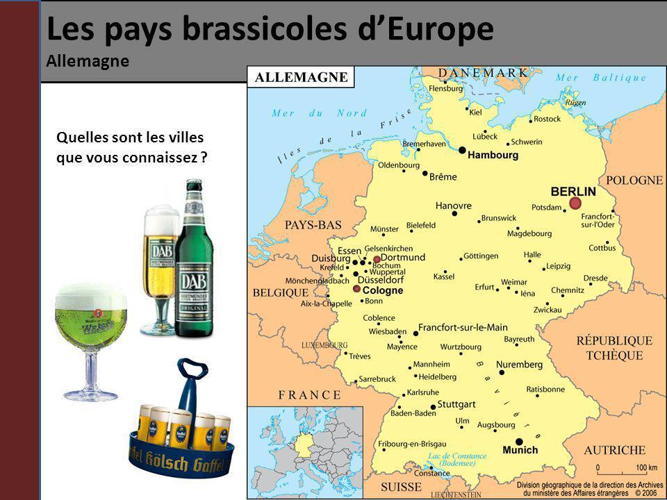 Les pays brassicoles dEurope Allemagne Une culture bière ancrée partout au pays Les allemands apprécient leur bière, ils en boivent plus de 115 litres par an et en produisent au dessus de 100 millions dhectolitres par année.
