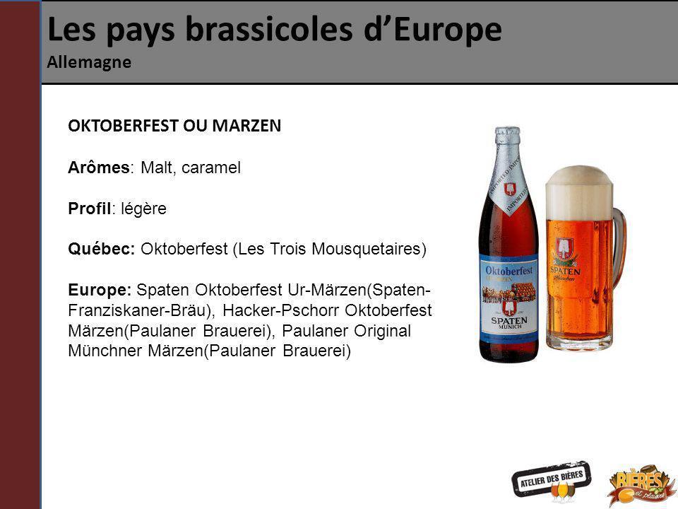 Les pays brassicoles dEurope Allemagne OKTOBERFEST OU MARZEN Arômes: Malt, caramel Profil: légère Québec: Oktoberfest (Les Trois Mousquetaires) Europe