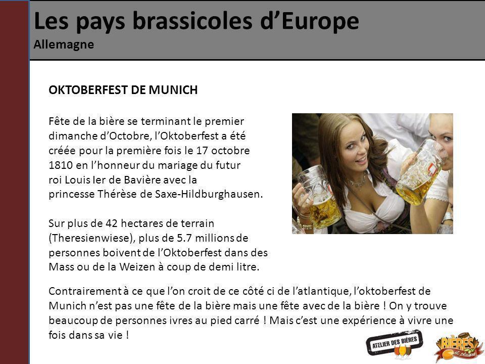 Les pays brassicoles dEurope Allemagne OKTOBERFEST DE MUNICH Fête de la bière se terminant le premier dimanche dOctobre, lOktoberfest a été créée pour
