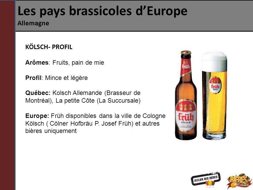 Les pays brassicoles dEurope Allemagne KÖLSCH- PROFIL Arômes: Fruits, pain de mie Profil: Mince et légère Québec: Kolsch Allemande (Brasseur de Montré