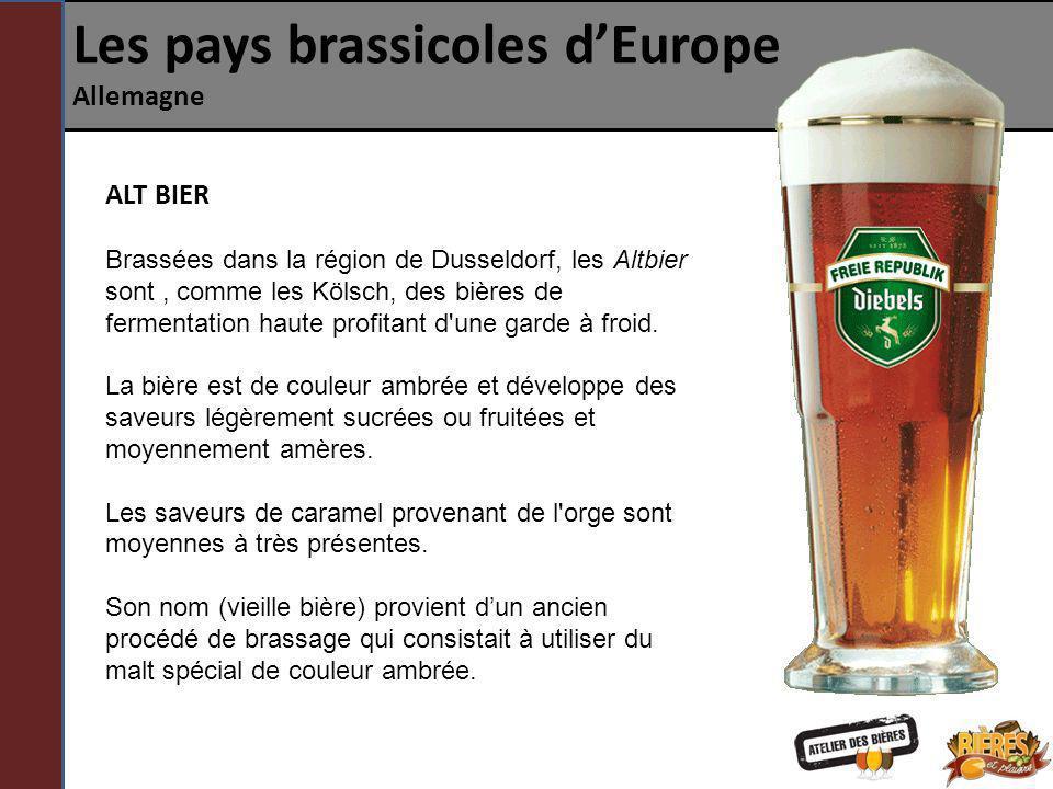 Les pays brassicoles dEurope Allemagne ALT BIER Brassées dans la région de Dusseldorf, les Altbier sont, comme les Kölsch, des bières de fermentation