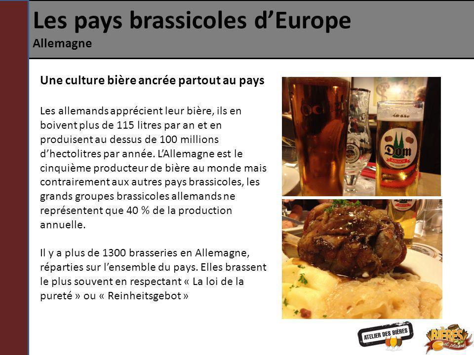 Les pays brassicoles dEurope Allemagne Une culture bière ancrée partout au pays Les allemands apprécient leur bière, ils en boivent plus de 115 litres