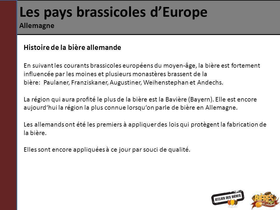 Les pays brassicoles dEurope Allemagne Histoire de la bière allemande En suivant les courants brassicoles européens du moyen-âge, la bière est forteme