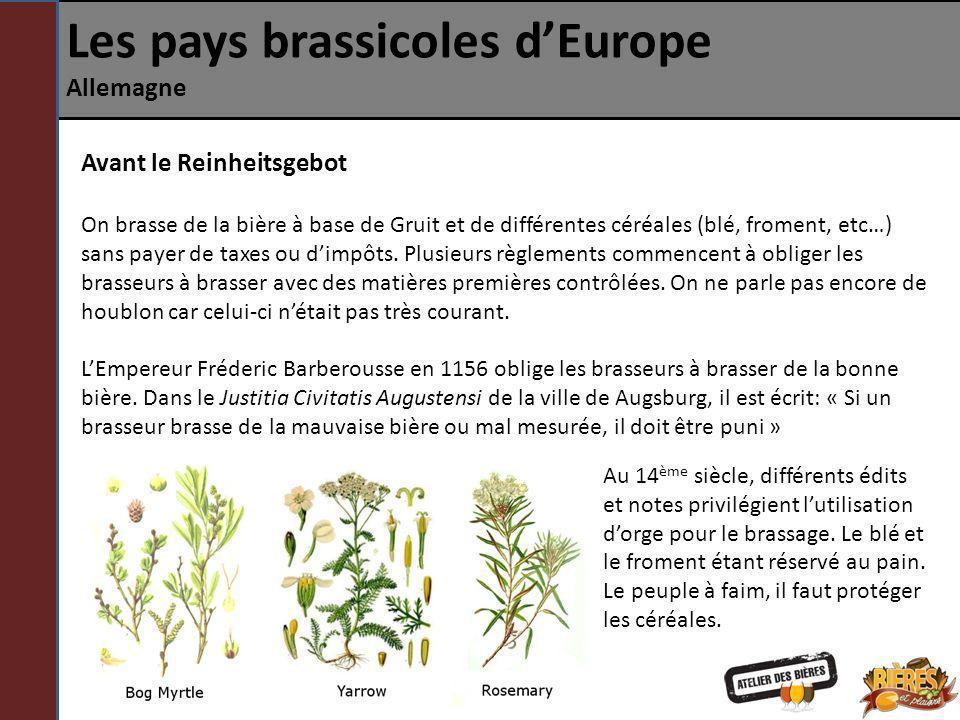 Les pays brassicoles dEurope Allemagne Avant le Reinheitsgebot On brasse de la bière à base de Gruit et de différentes céréales (blé, froment, etc…) s