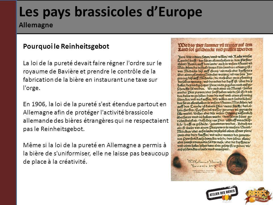 Les pays brassicoles dEurope Allemagne Pourquoi le Reinheitsgebot La loi de la pureté devait faire régner l'ordre sur le royaume de Bavière et prendre