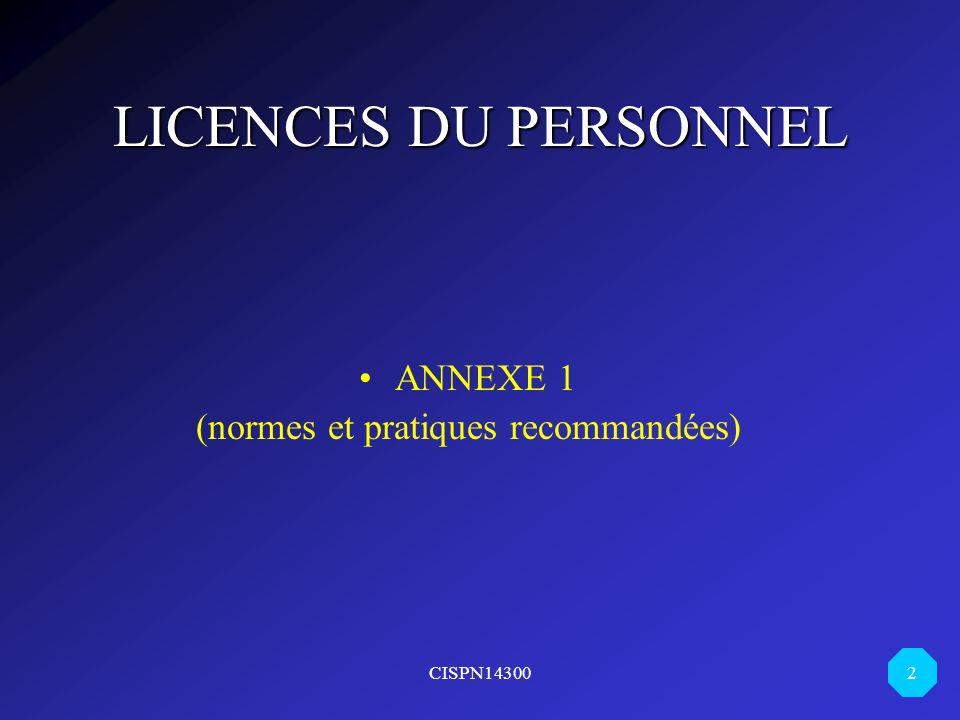 CISPN14300 2 LICENCES DU PERSONNEL ANNEXE 1 (normes et pratiques recommandées)