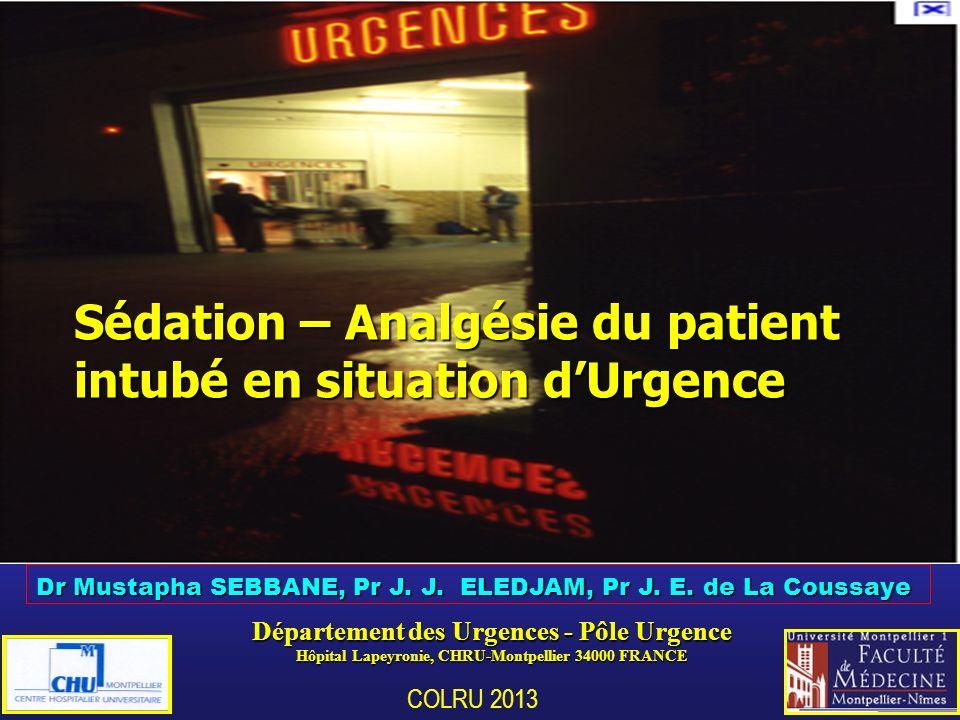 Dr Mustapha SEBBANE, Pr J. J. ELEDJAM, Pr J. E. de La Coussaye Département des Urgences - Pôle Urgence Hôpital Lapeyronie, CHRU-Montpellier 34000 FRAN