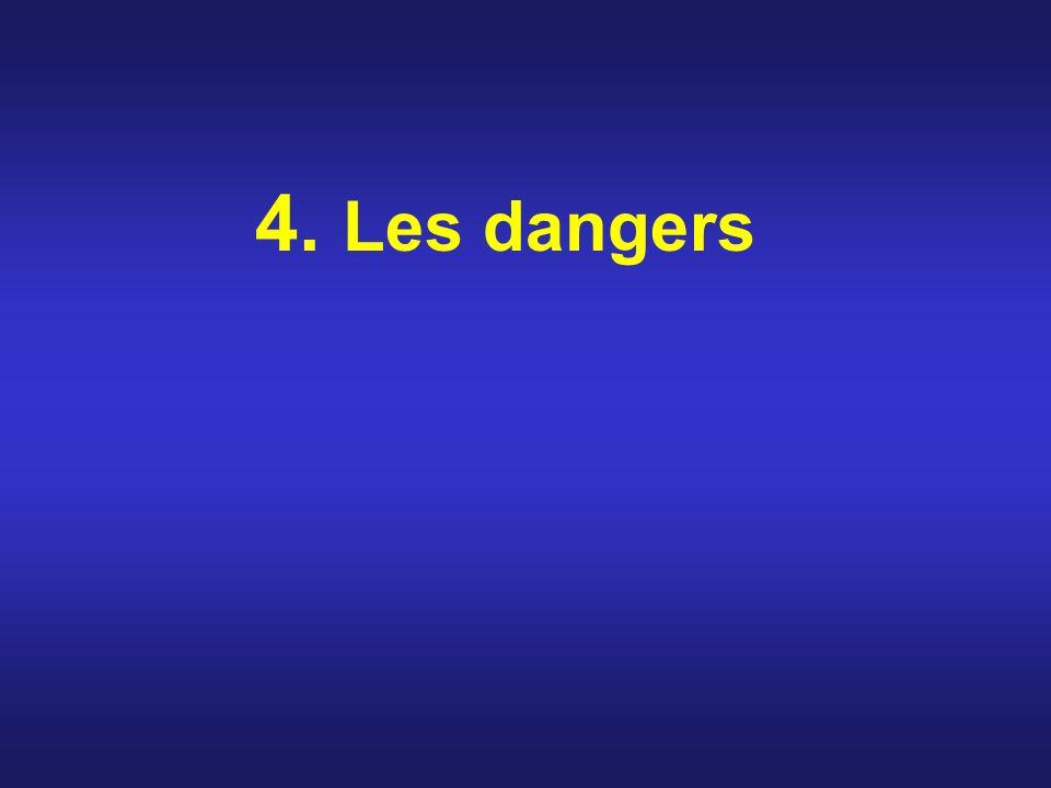 4. Les dangers
