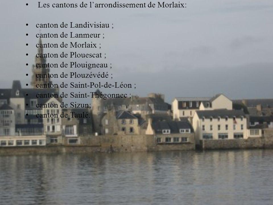 Les cantons de larrondissement de Morlaix: canton de Landivisiau ; canton de Lanmeur ; canton de Morlaix ; canton de Plouescat ; canton de Plouigneau