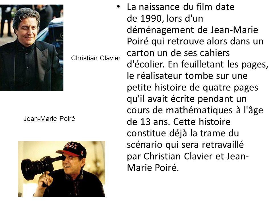 La naissance du film date de 1990, lors d'un déménagement de Jean-Marie Poiré qui retrouve alors dans un carton un de ses cahiers d'écolier. En feuill