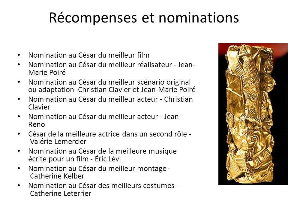 Récompenses et nominations Nomination au César du meilleur film Nomination au César du meilleur réalisateur - Jean- Marie Poiré Nomination au César du