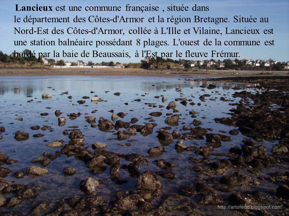 Lancieux est une commune française, située dans le département des Côtes-d'Armor et la région Bretagne. Située au Nord-Est des Côtes-d'Armor, collée à