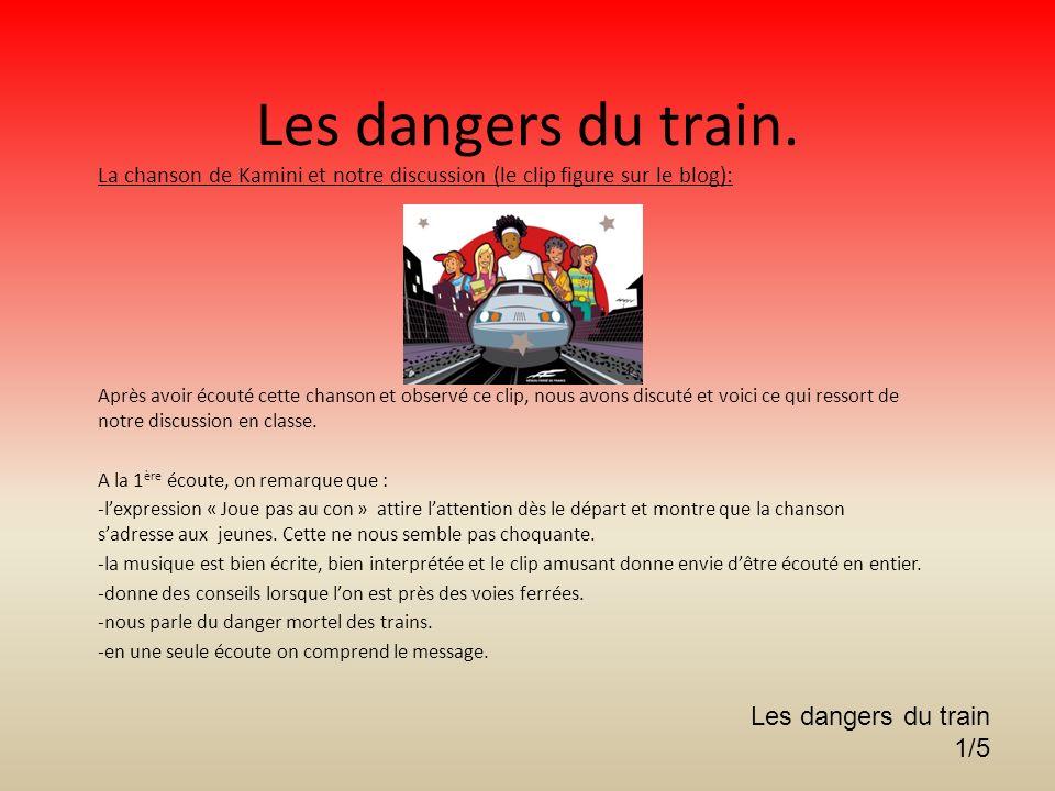 Les dangers du train. La chanson de Kamini et notre discussion (le clip figure sur le blog): Après avoir écouté cette chanson et observé ce clip, nous