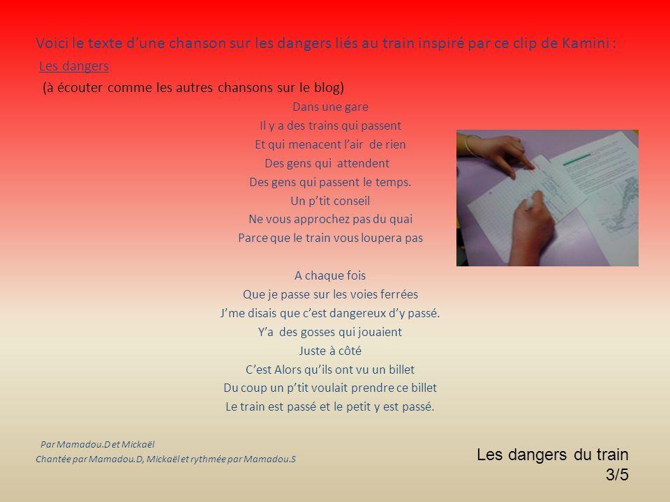 Voici le texte dune chanson sur les dangers liés au train inspiré par ce clip de Kamini : Les dangers (à écouter comme les autres chansons sur le blog