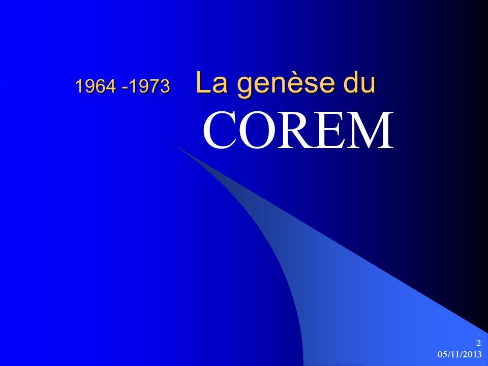 05/11/2013 13 Le COREM Ainsi, le COREM (Centre de Recherche sur lEnseignement des Mathématiques), de lIREM de Bordeaux (Institut de recherches pour lenseignement des mathématiques) était associé aux deux Ecoles pour lObservation « Jules Michelet » (maternelle et primaire), à Talence.