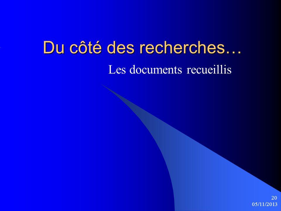 Du côté des recherches… Les documents recueillis 05/11/2013 20