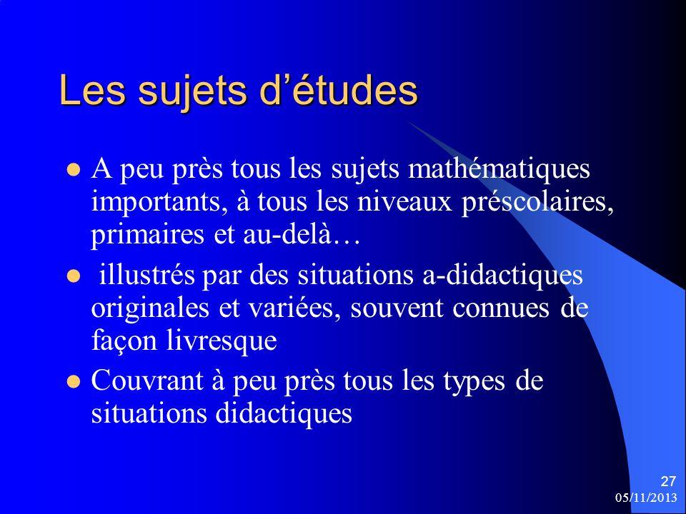 05/11/2013 27 Les sujets détudes A peu près tous les sujets mathématiques importants, à tous les niveaux préscolaires, primaires et au-delà… illustrés