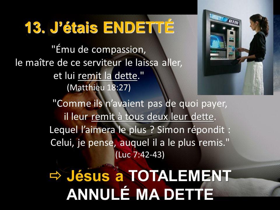 13. Jétais ENDETTÉ