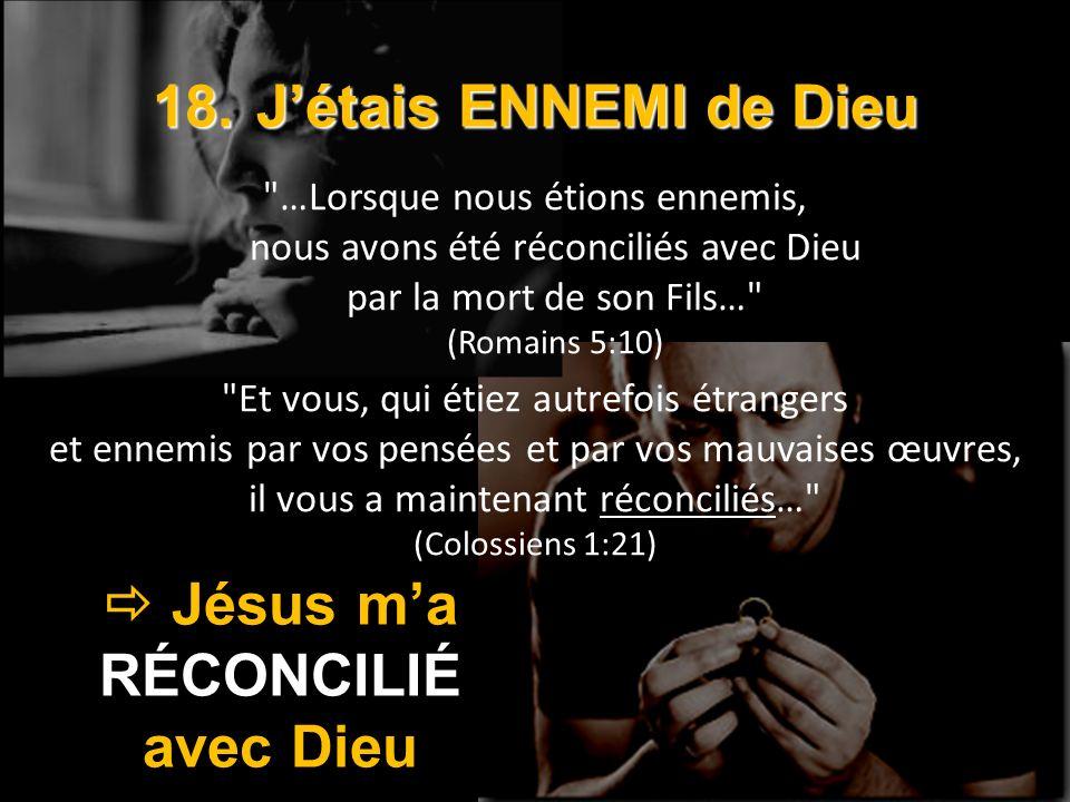 18. Jétais ENNEMI de Dieu