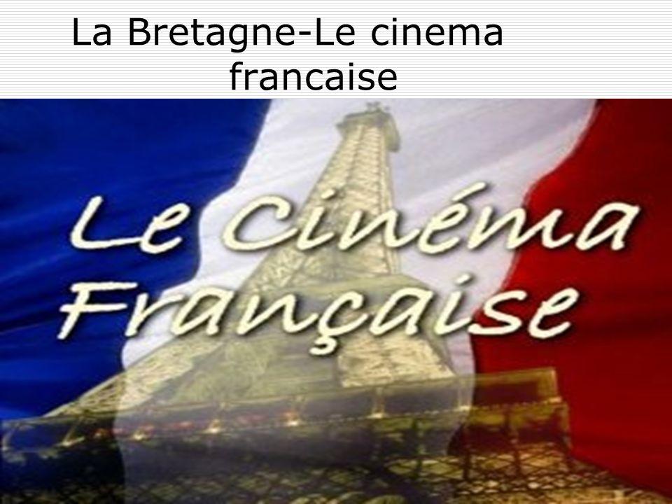 Le cinema Depuis un siècle, 300 longs métrages de fiction ont été tournés en Bretagne.