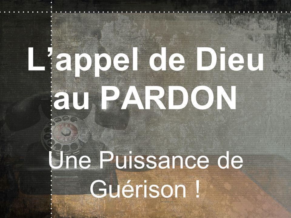 Lappel de Dieu au PARDON Une Puissance de Guérison !