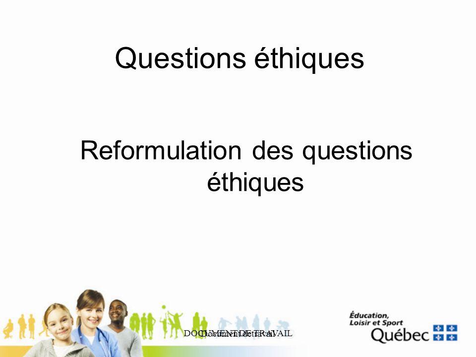 DOCUMENT DE TRAVAIL Document detravail Questions éthiques Reformulation des questions éthiques