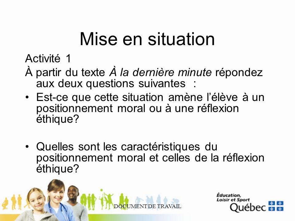 DOCUMENT DE TRAVAIL Mise en situation Activité 1 À partir du texte À la dernière minute répondez aux deux questions suivantes : Est-ce que cette situa