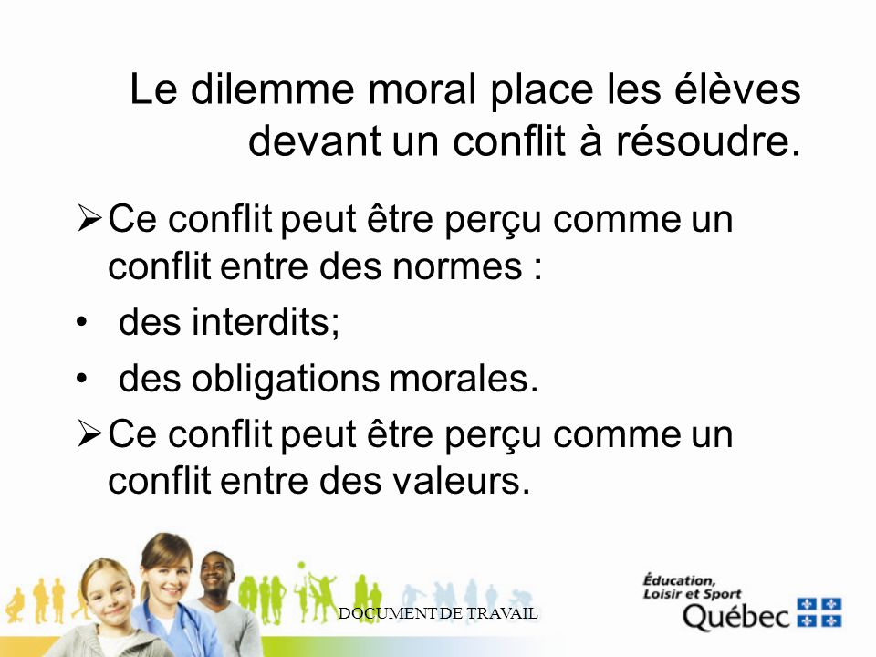 DOCUMENT DE TRAVAIL Le positionnement moral Que ferais-je si jétais à la place de Camille ou de Laurent.