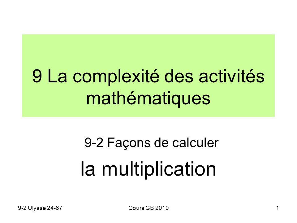 9-2 Ulysse 24-67Cours GB 20101 9 La complexité des activités mathématiques 9-2 Façons de calculer la multiplication
