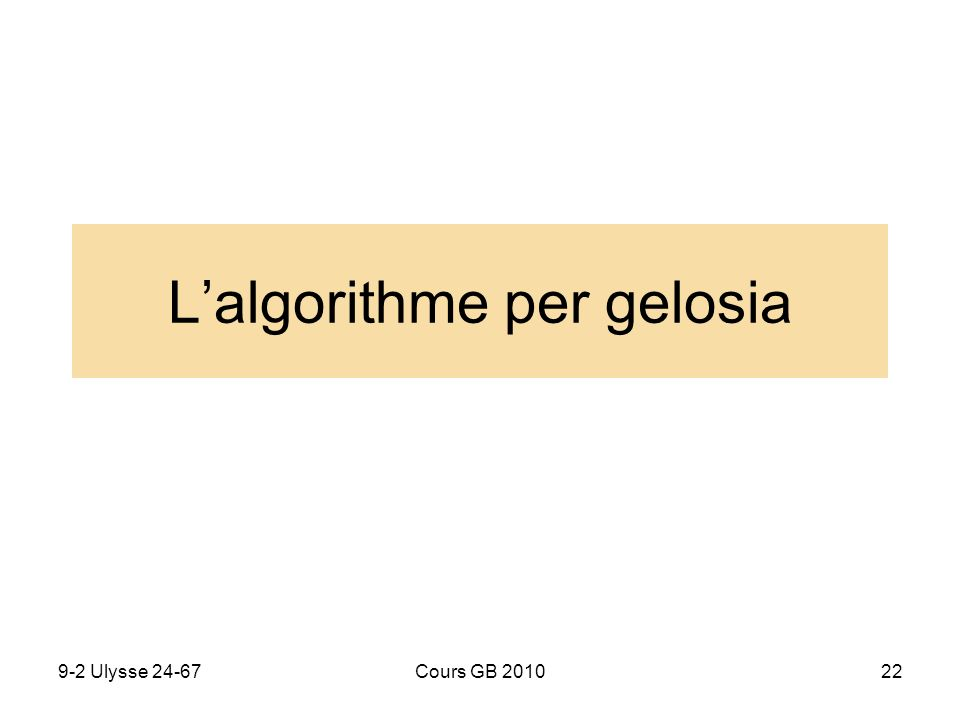 9-2 Ulysse 24-67Cours GB 201022 Lalgorithme per gelosia